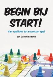 BEGIN BIJ START! -VAN SPELIDEE TOT SUCCESVOL SPE L ROZEMA, JAN WILLEM