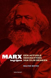 Marx begrijpen -Een actuele inschatting van zi jn denken Weyns, Walter