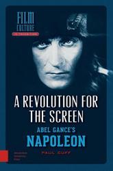 Film Culture in Transition A Revolution -Abel Gance's Napoleon Cuff, Paul