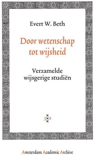 Door wetenschap tot wijsheid -verzameling wijsgerige studie n Beth, Evert W.