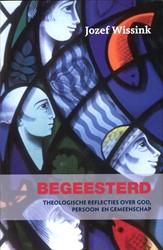Begeesterd -theologische reflecties over G od, persoon en gemeenschap Wissink, Jozef
