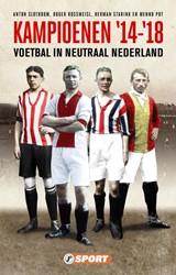 Kampioenen '14 - '18 -Voetbal in neutraal Nederland Slotboom, Anton