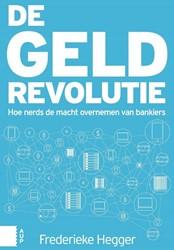 De geldrevolutie -hoe nerds de macht overnemen v an bankiers Hegger, Frederieke