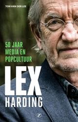 Lex Harding -50 jaar media en popcultuur Lee, Ton Van der