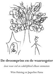 De droomprins en de waarzegster -daar waar ziel en zakelijkheid elkaar ontmoeten Huizing, Wim