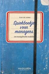 Spiekboekje voor managers -100 meestgebruikte modellen Jong, Tjip de