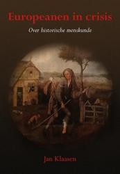 Europeanen in crisis -over historische menskunde Klaasen, Jan