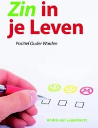 Zin in je Leven -positief ouder worden Leijenhorst, Andre M. van