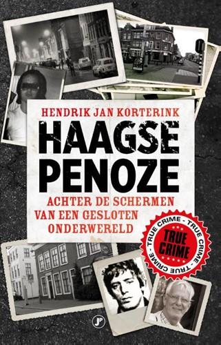 Haagse penoze -achter de schermen van een ges loten onderwereld Korterink, Hendrik Jan