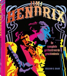 Jimi Hendrix -De complete geillustreerde ge schiedenis Gaar, Gillian G.