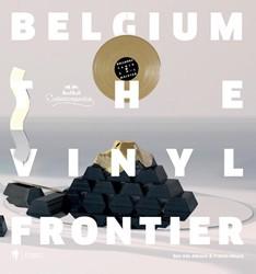 Belgium: the vinyl frontier pt. 2 -de meest legendarische Belgisc he platenhoezen en hun ontwerp Alsteen, Nicolas