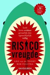 Risicovreugde -leid liever evident gevaarlijk dan ogenschijnlijk veilig Voort, Leo van de