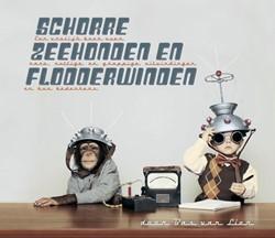Schorre zeehonden en flodderwinden -een vrolijk boek over rare, nu ttige en grappige uitvindingen Lier, Bas van