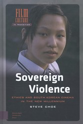 Film Culture in Transition Sovereign Vio -ethics and South Korean cinema in the new millennium Chloe, Steve