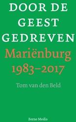 Door de Geest gedreven -Marienburg 1983-2017 Beld, Tom van den