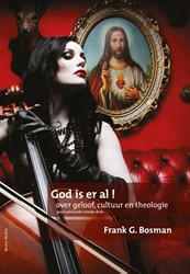 God is er al! -Over geloof, cultuur en theolo gie Bosman, Frank G