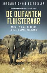 De olifantenfluisteraar -Mijn leven met de kudde in de Afrikaanse wildernis Anthony, Lawrence