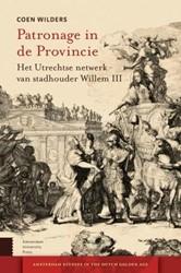 Amsterdam Studies in the Dutch Golden Ag -het Utrechtse netwerk van stad houder Willem III Wilders, Coen