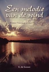 Een melodie van de wind -winter - Voorjaar - Zomer - He rfst Leeuw, E. de