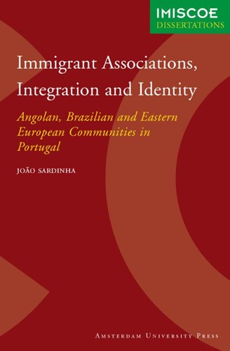 Immigrant Associations, Integration and -angolan, Brazilian and Eastern European Communities in Portu Sardinha, J.