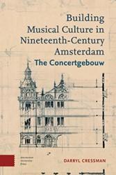 Building musical culture in nineteenth-c -the concertgebouw Cressman, Darryl