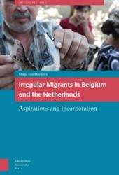 IMISCOE Research Irregular migrants in B -aspirations and incorporation Meeteren, Masja van
