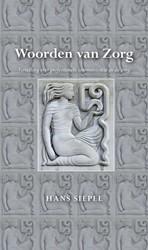 Woorden van Zorg -vertelling over professionele communicatie in de zorg Siepel, Hans