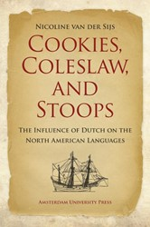 Cookies, Coleslaw, and Stoops -the Influence of Dutch on the North American Languages Sijs, Nicoline van der