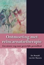 Ontmoeting met reincarnatietherapie -een nieuwe weg naar geestelijk e gezondheid Maesen, Ronald van der