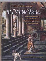 Amsterdamse Gouden Eeuw Reeks The Visibl -Samuel van Hoogstraten's heory and the Legitimation of Weststeijn, Th.