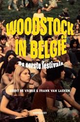 Woodstock in Belgie -De eerste festivals Vriese, Geert De