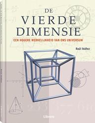 De vierde dimensie -een hogere werkelijkheid van o ns universum Ibanez, Raul