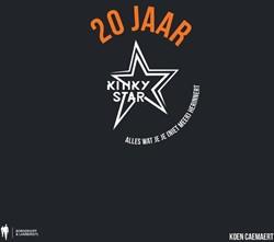 20 jaar Kinky Star -alles wat je je (niet meer) he rinnert Caemaert, Koen