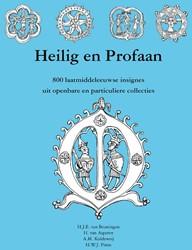 Heilig en Profaan -800 laatmiddeleeuwse insignes uit openbare en particuliere c Beuningen, H. J. E. van