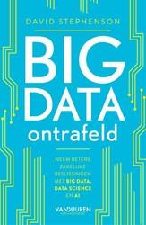 Big data ontrafeld -Neem betere zakelijke beslissi ngen met big data, data scienc Stephenson, David