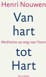 Van hart tot Hart -Meditaties op weg naar Pasen Nouwen, Henri
