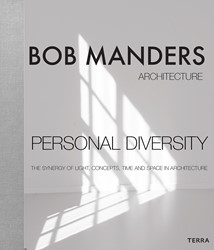 Personal Diversity -The Synergy of Light, Concepts , Time and Space in Architectu Manders, Bob