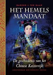 Het Hemels Mandaat -de geschiedenis van het Chines e Keizerrijk Haar, Barend J. ter