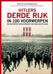 Hitlers Derde Rijk in 100 voorwerpen -de materiele geschiedenis van Nazi-Duitsland Moorhouse, Roger