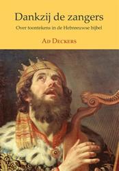 DANKZIJ DE ZANGERS -OVER TOONTEKENS IN DE HEBREEUW SE BIJBEL DECKERS, AD