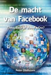 De macht van Facebook -theo, ben je dood ofzo? Olsthoorn, Peter