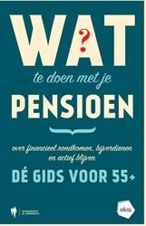 Wat te doen met je pensioen -Over financieel rondkomen, bij verdienen en actief blijven. D