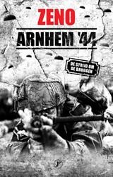 Arnhem 44 -de strijd om de Rijnbruggen Zeno, Onbekend