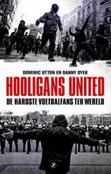 Hooligans United -De hardste voetbalfans ter wer eld Dyer, Danny