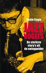 Jazzvogels -de sterkste story's uit d wingpolder Kagie, Rudie