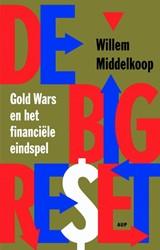 De Big Reset -gold Wars en het financiele ei ndspel Middelkoop, Willem