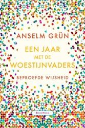 Een jaar met de Woestijnvaders -Beproefde wijsheid Grun, Anselm