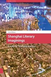 ASIAN CITIES SHANGHAI LITERARY IMAGINING -A CITY IN TRANSFORMATION SCHEEN, LENA