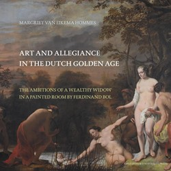 Amsterdam Studies in the Dutch Golden Ag -the ambitions of a wealthy wid ow in a painted chamber by Fer Eikema Hommes, Margriet van