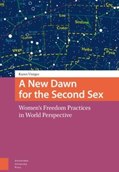A New Dawn for the Second Sex -women's freedom practices orld perspective Vintges, Karen